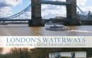 London's Waterways: Exploring the Capital's Rivers and Canals